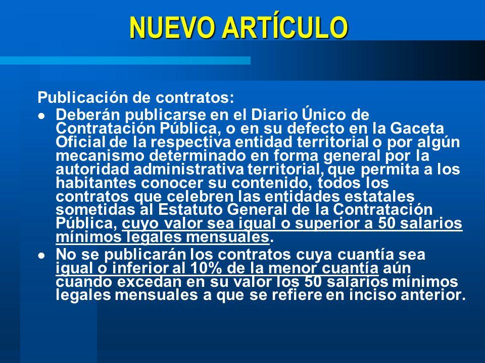 NUEVO ARTÍCULO Publicación de contratos: Deberán publicarse en el Diario Único de Contratación Pública, o en su defecto en la Gaceta Oficial de la res