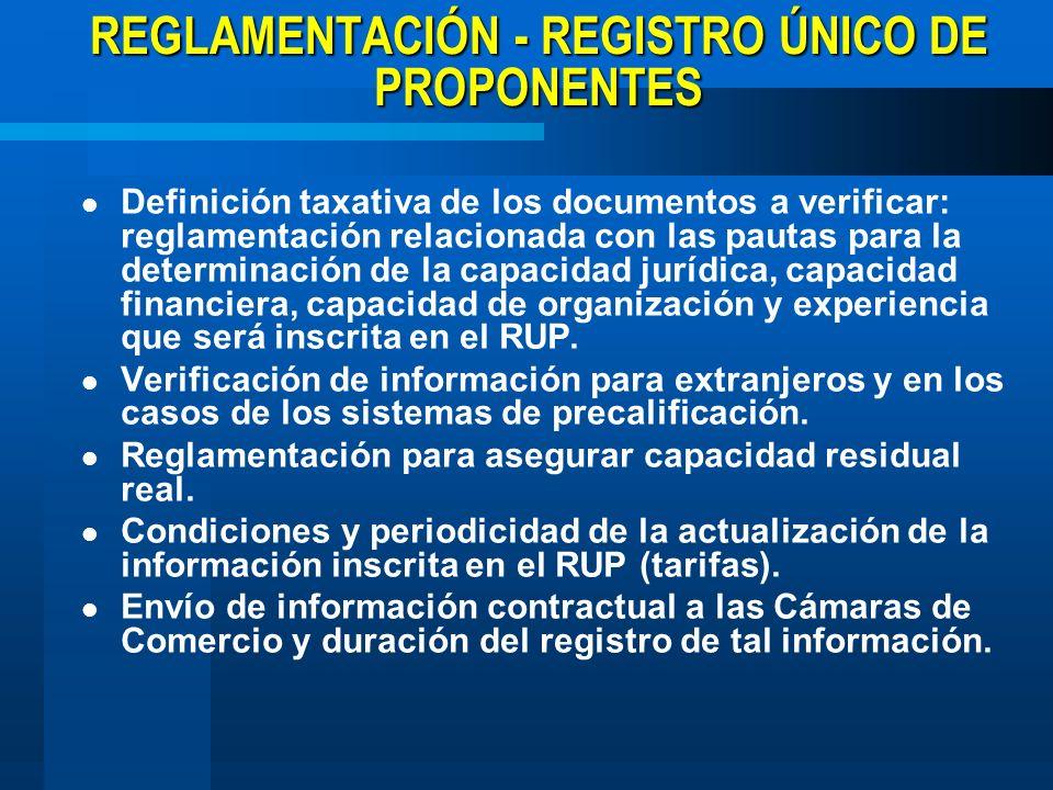 REGLAMENTACIÓN - REGISTRO ÚNICO DE PROPONENTES Definición taxativa de los documentos a verificar: reglamentación relacionada con las pautas para la de
