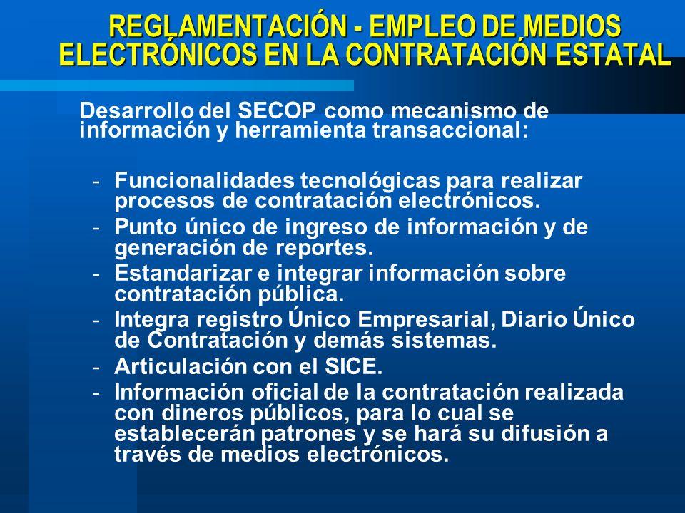 REGLAMENTACIÓN - EMPLEO DE MEDIOS ELECTRÓNICOS EN LA CONTRATACIÓN ESTATAL Desarrollo del SECOP como mecanismo de información y herramienta transaccion