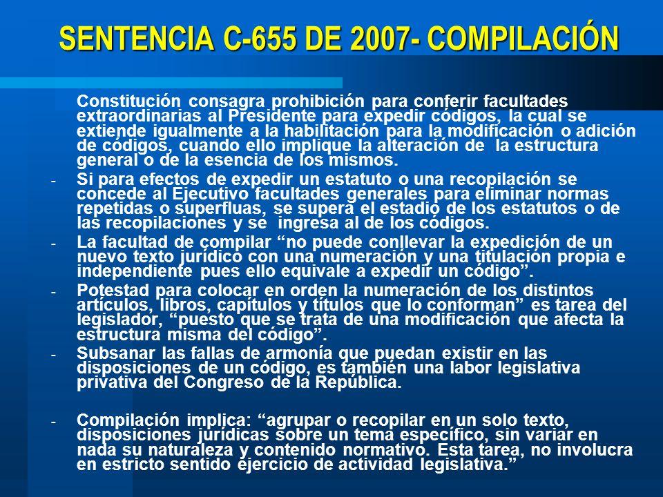 SENTENCIA C-655 DE 2007- COMPILACIÓN Constitución consagra prohibición para conferir facultades extraordinarias al Presidente para expedir códigos, la