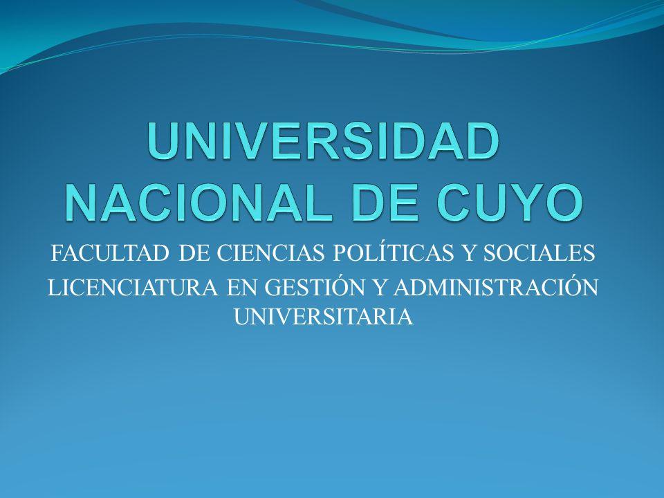 FACULTAD DE CIENCIAS POLÍTICAS Y SOCIALES LICENCIATURA EN GESTIÓN Y ADMINISTRACIÓN UNIVERSITARIA