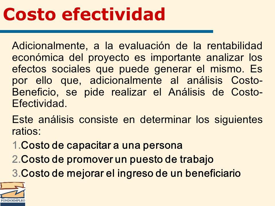 Costo efectividad Adicionalmente, a la evaluación de la rentabilidad económica del proyecto es importante analizar los efectos sociales que puede gene