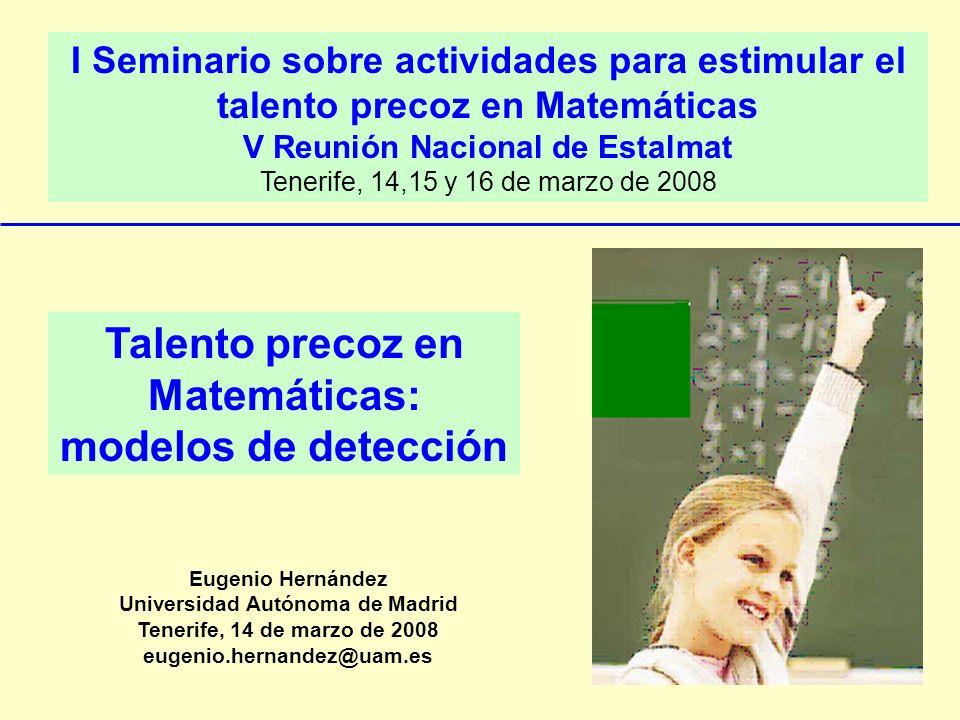 I Seminario sobre actividades para estimular el talento precoz en Matemáticas V Reunión Nacional de Estalmat Tenerife, 14,15 y 16 de marzo de 2008 Tal