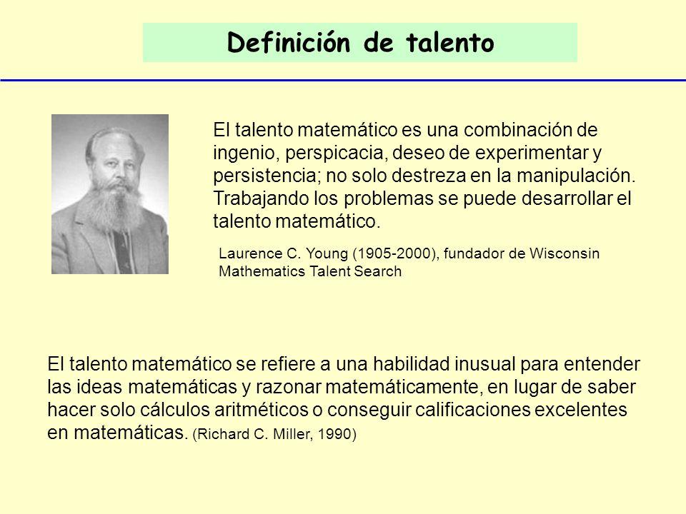 Definición de talento El talento matemático es una combinación de ingenio, perspicacia, deseo de experimentar y persistencia; no solo destreza en la m