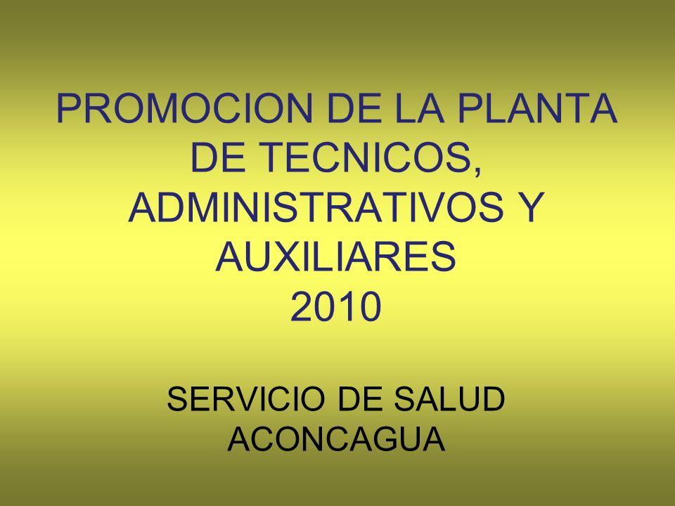 PROMOCION DE LA PLANTA DE TECNICOS, ADMINISTRATIVOS Y AUXILIARES 2010 SERVICIO DE SALUD ACONCAGUA