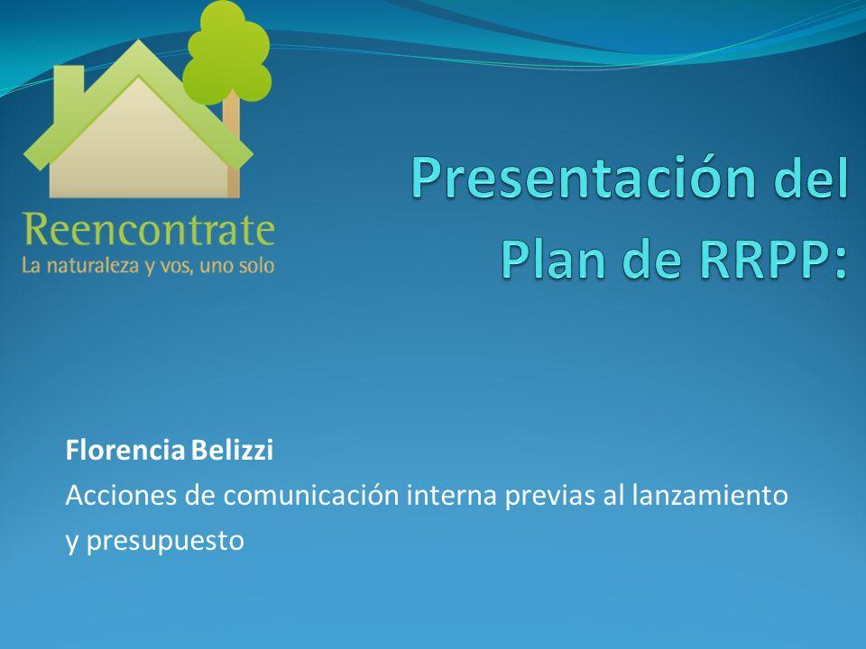 Florencia Belizzi Acciones de comunicación interna previas al lanzamiento y presupuesto