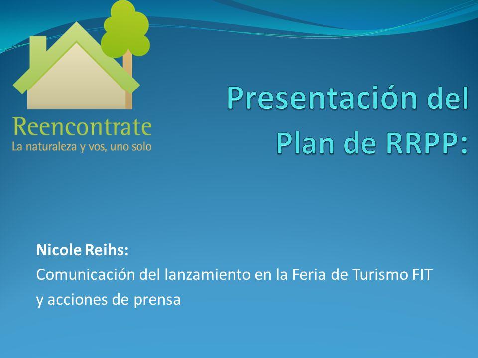Nicole Reihs: Comunicación del lanzamiento en la Feria de Turismo FIT y acciones de prensa
