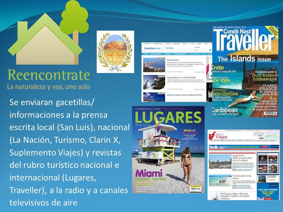 Se enviaran gacetillas/ informaciones a la prensa escrita local (San Luis), nacional (La Nación, Turismo, Clarin X, Suplemento Viajes) y revistas del