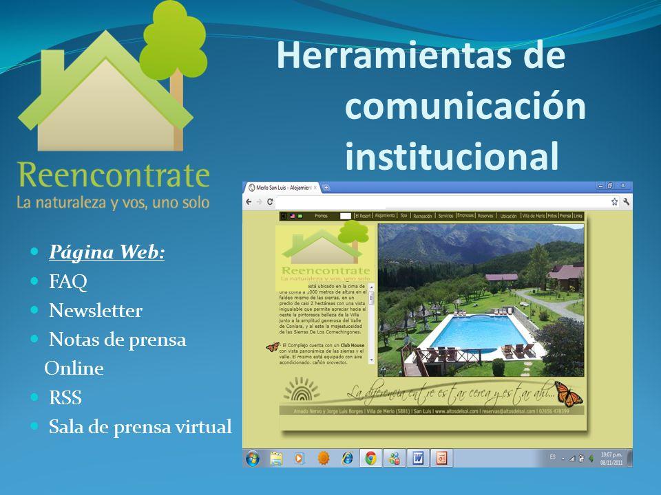 Herramientas de comunicación institucional Página Web: FAQ Newsletter Notas de prensa Online RSS Sala de prensa virtual