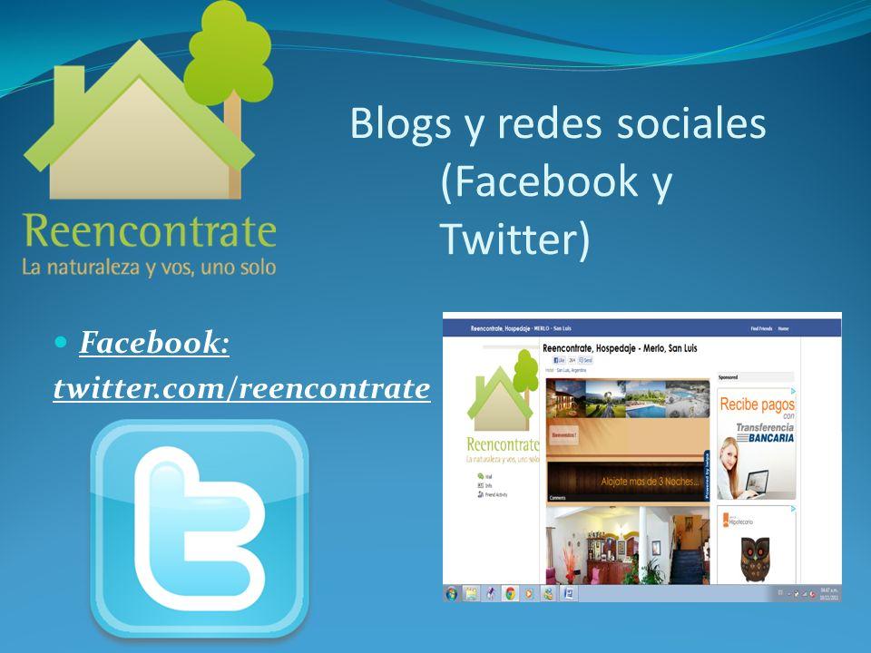Blogs y redes sociales (Facebook y Twitter) Facebook: twitter.com/reencontrate