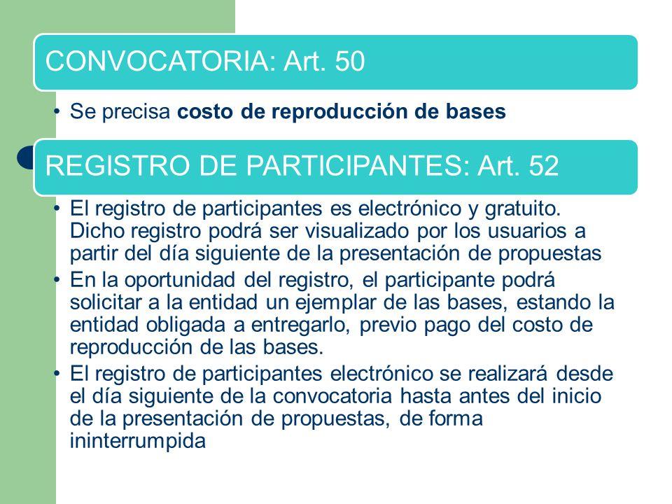 CONVOCATORIA: Art. 50 Se precisa costo de reproducción de bases REGISTRO DE PARTICIPANTES: Art. 52 El registro de participantes es electrónico y gratu