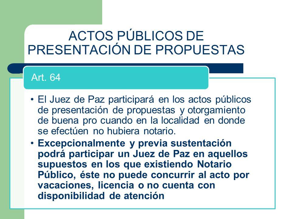 ACTOS PÚBLICOS DE PRESENTACIÓN DE PROPUESTAS El Juez de Paz participará en los actos públicos de presentación de propuestas y otorgamiento de buena pr
