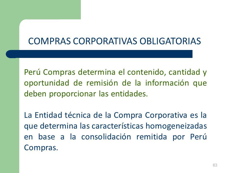 63 Perú Compras determina el contenido, cantidad y oportunidad de remisión de la información que deben proporcionar las entidades. La Entidad técnica