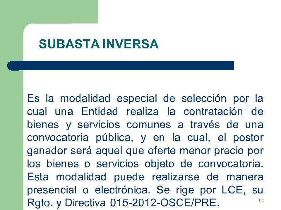 SUBASTA INVERSA Es la modalidad especial de selección por la cual una Entidad realiza la contratación de bienes y servicios comunes a través de una co