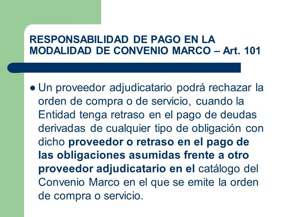 Un proveedor adjudicatario podrá rechazar la orden de compra o de servicio, cuando la Entidad tenga retraso en el pago de deudas derivadas de cualquie