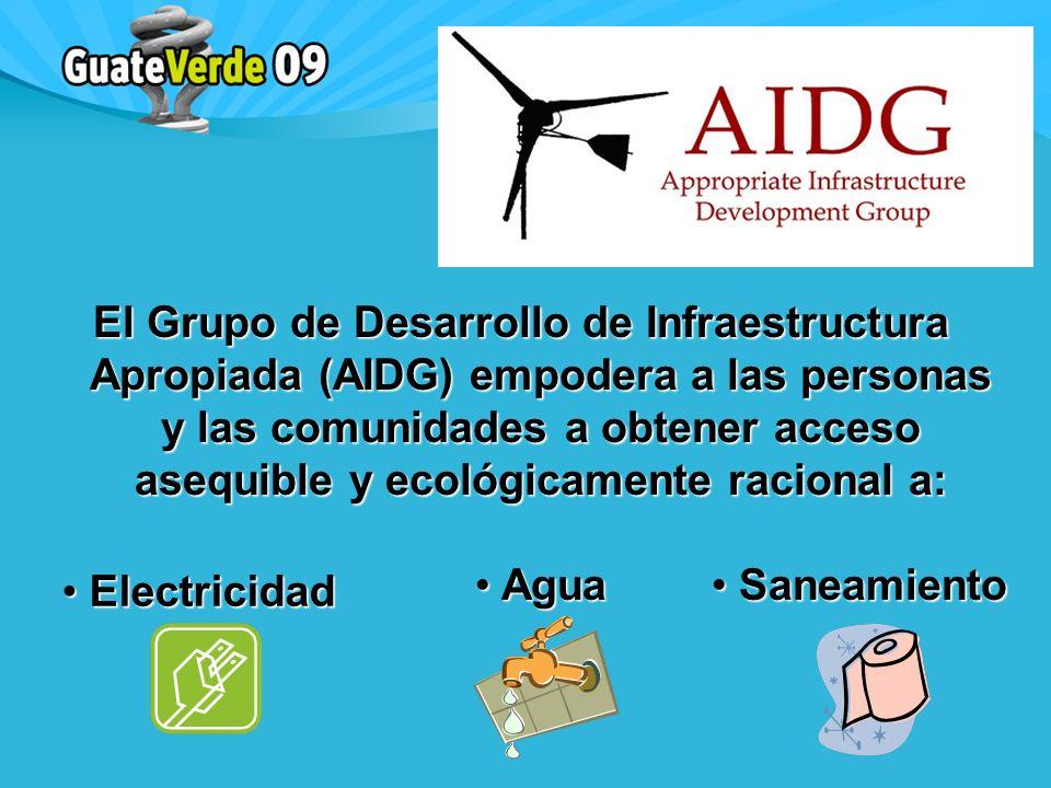 El Grupo de Desarrollo de Infraestructura Apropiada (AIDG) empodera a las personas y las comunidades a obtener acceso asequible y ecológicamente racional a: Electricidad Electricidad Saneamiento Saneamiento Agua Agua