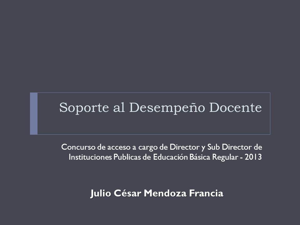 Soporte al Desempeño Docente Concurso de acceso a cargo de Director y Sub Director de Instituciones Publicas de Educación Básica Regular - 2013 Julio