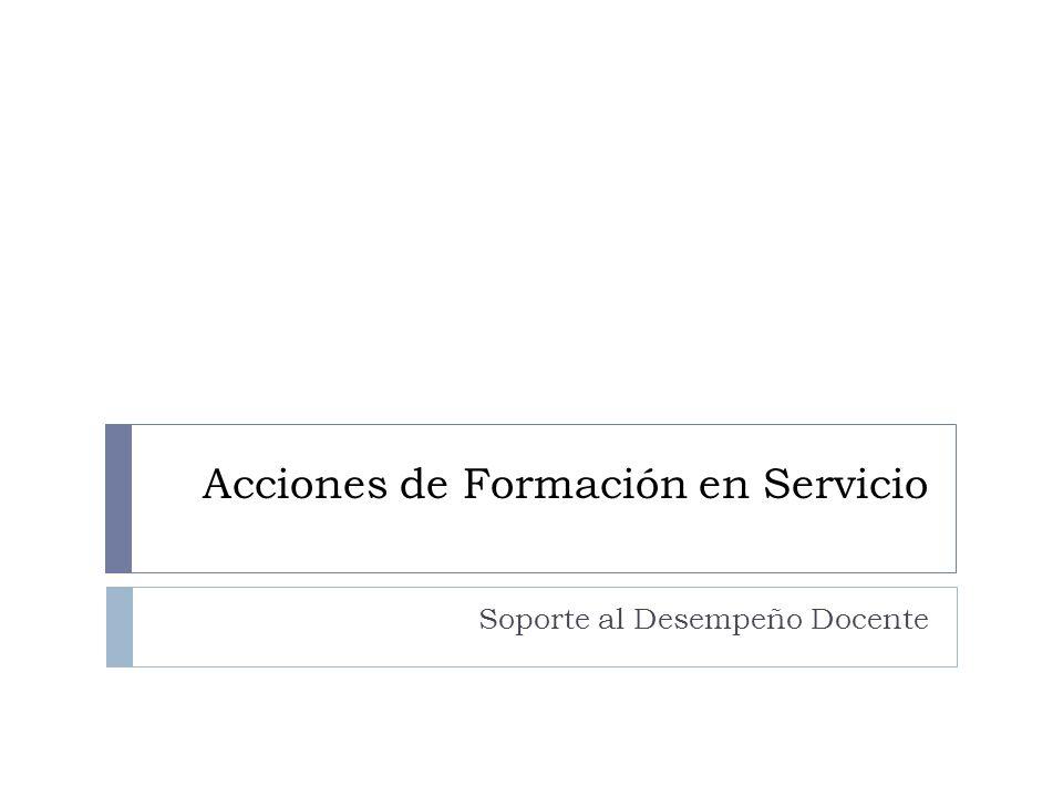 Acciones de Formación en Servicio Soporte al Desempeño Docente
