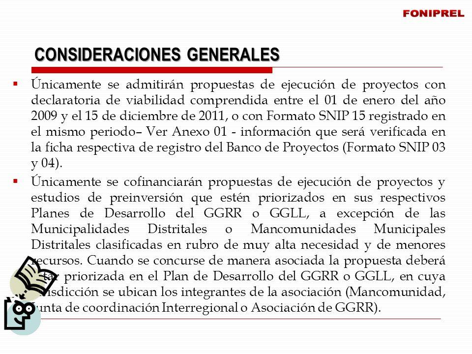 Únicamente se admitirán propuestas de ejecución de proyectos con declaratoria de viabilidad comprendida entre el 01 de enero del año 2009 y el 15 de d