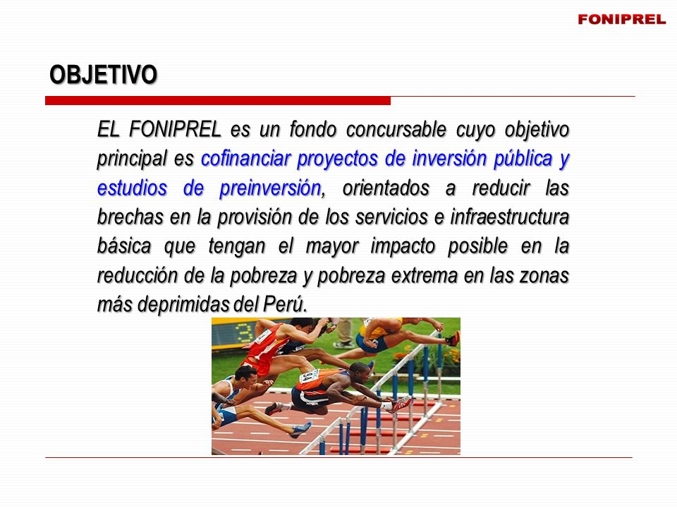 EL FONIPREL es un fondo concursable cuyo objetivo principal es cofinanciar proyectos de inversión pública y estudios de preinversión, orientados a red