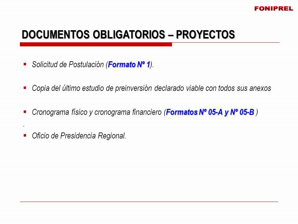 Formato Nº 1 Solicitud de Postulación ( Formato Nº 1 ). Copia del último estudio de preinversión declarado viable con todos sus anexos Formatos Nº 05-