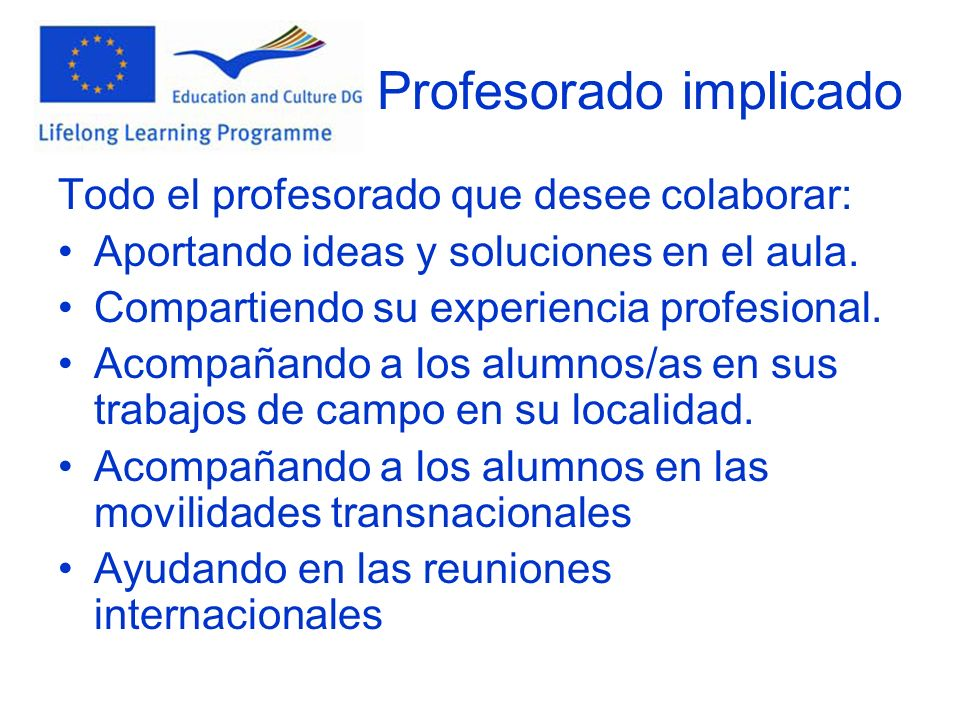 Profesorado implicado Todo el profesorado que desee colaborar: Aportando ideas y soluciones en el aula.