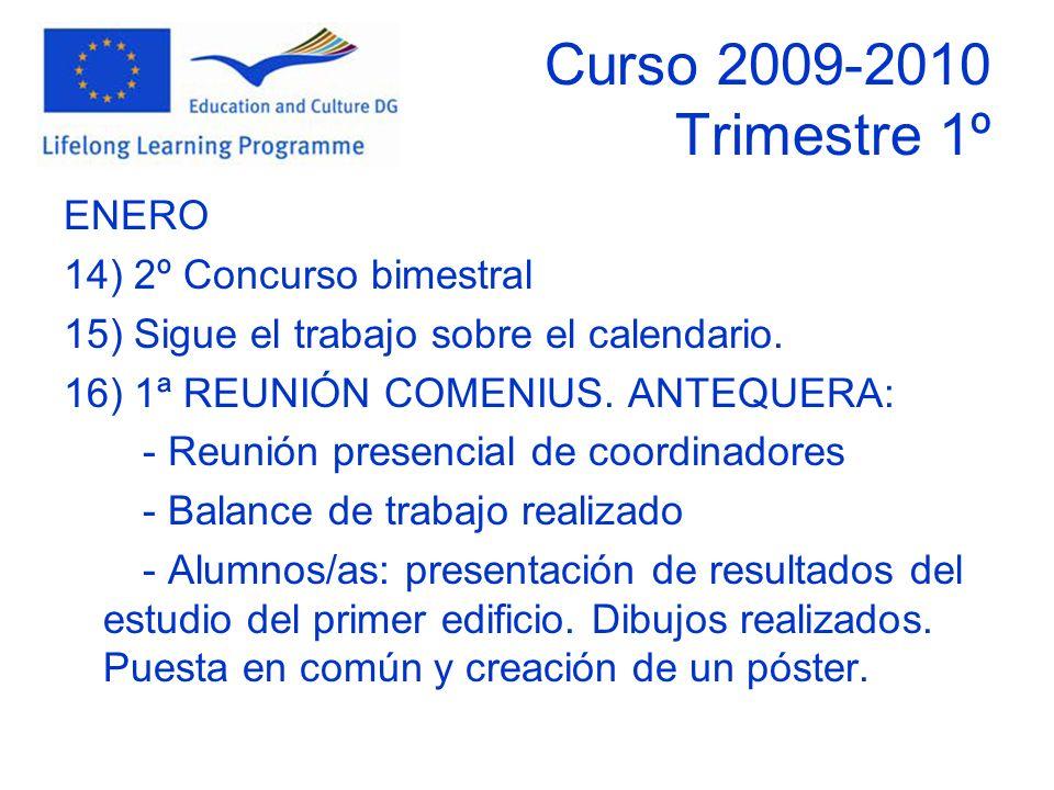 Curso 2009-2010 Trimestre 1º ENERO 14) 2º Concurso bimestral 15) Sigue el trabajo sobre el calendario.