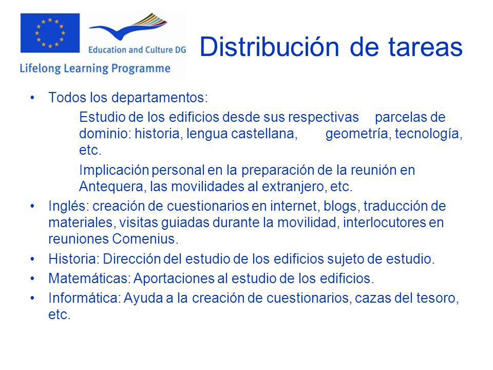 Distribución de tareas Todos los departamentos: Estudio de los edificios desde sus respectivas parcelas de dominio: historia, lengua castellana, geometría, tecnología, etc.
