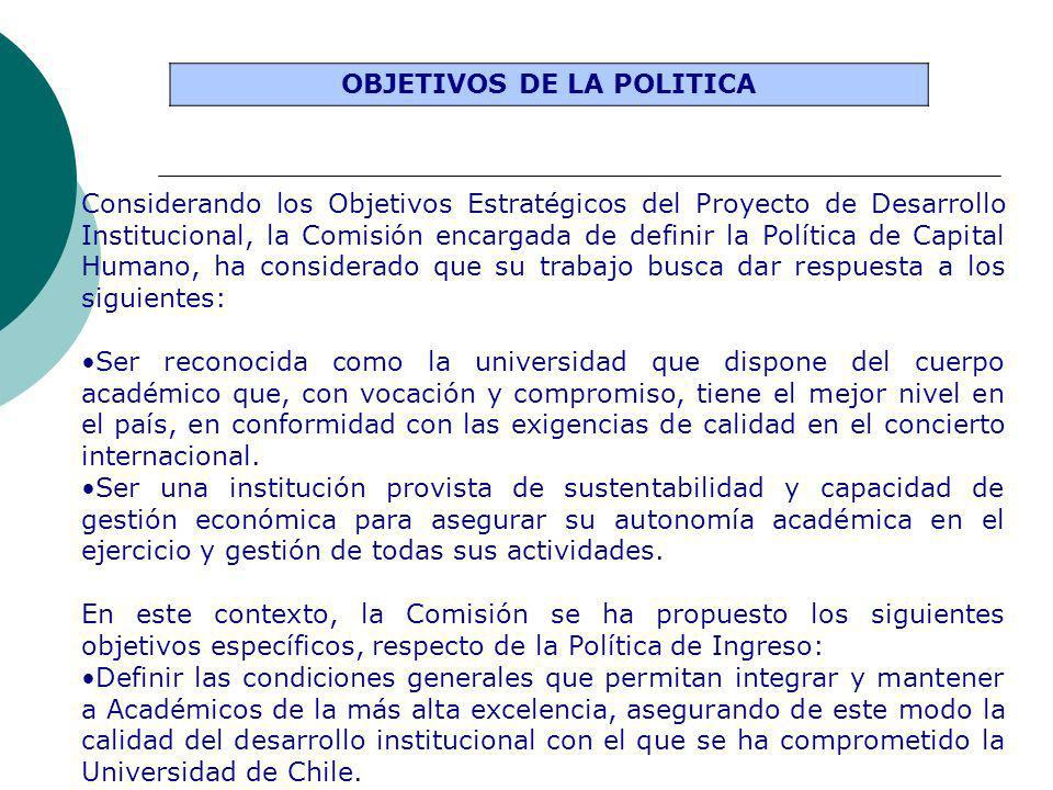 OBJETIVOS DE LA POLITICA Considerando los Objetivos Estratégicos del Proyecto de Desarrollo Institucional, la Comisión encargada de definir la Polític
