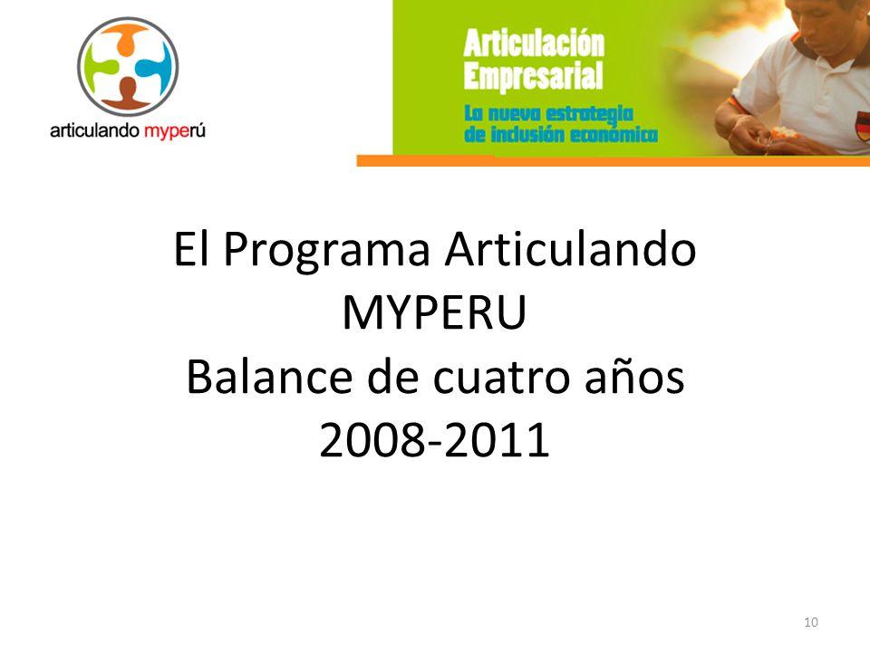 10 El Programa Articulando MYPERU Balance de cuatro años 2008-2011