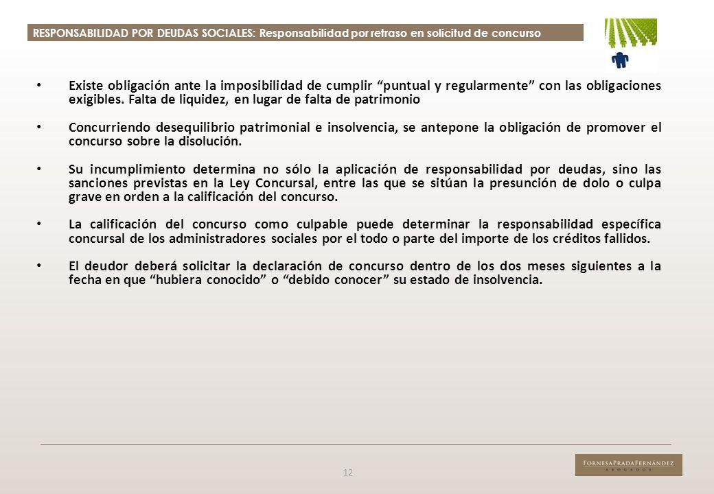 RESPONSABILIDAD POR DEUDAS SOCIALES: Responsabilidad por retraso en solicitud de concurso 12 Existe obligación ante la imposibilidad de cumplir puntua