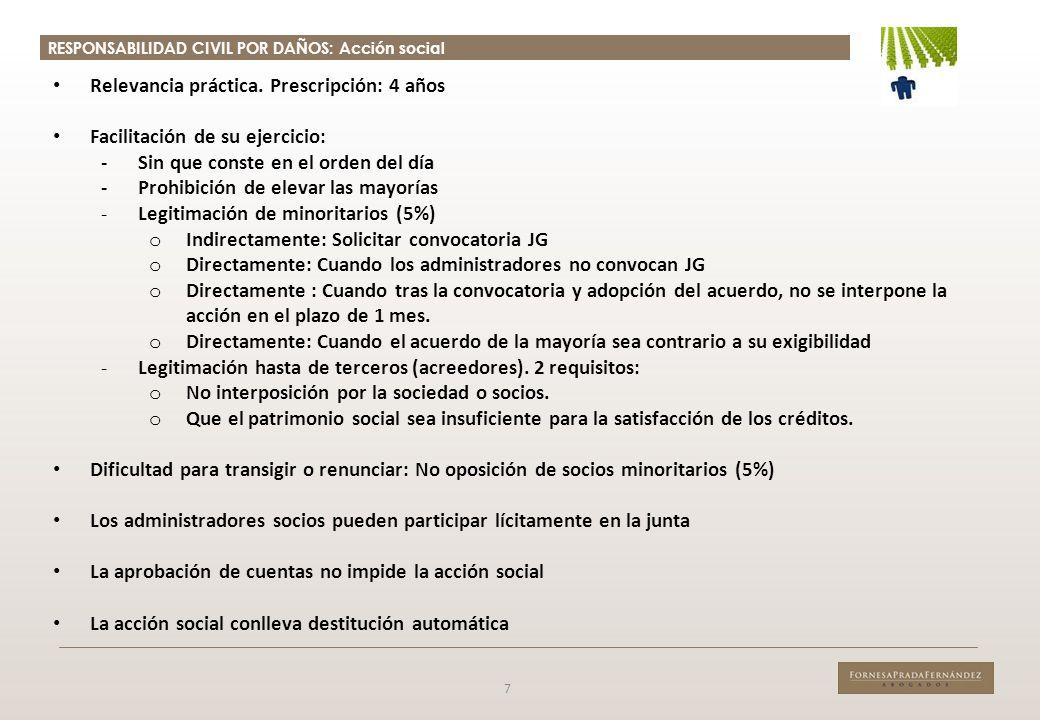 RESPONSABILIDAD CIVIL POR DAÑOS: Acción social 7 Relevancia práctica. Prescripción: 4 años Facilitación de su ejercicio: - Sin que conste en el orden