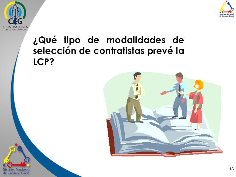 13 ¿Qué tipo de modalidades de selección de contratistas prevé la LCP?