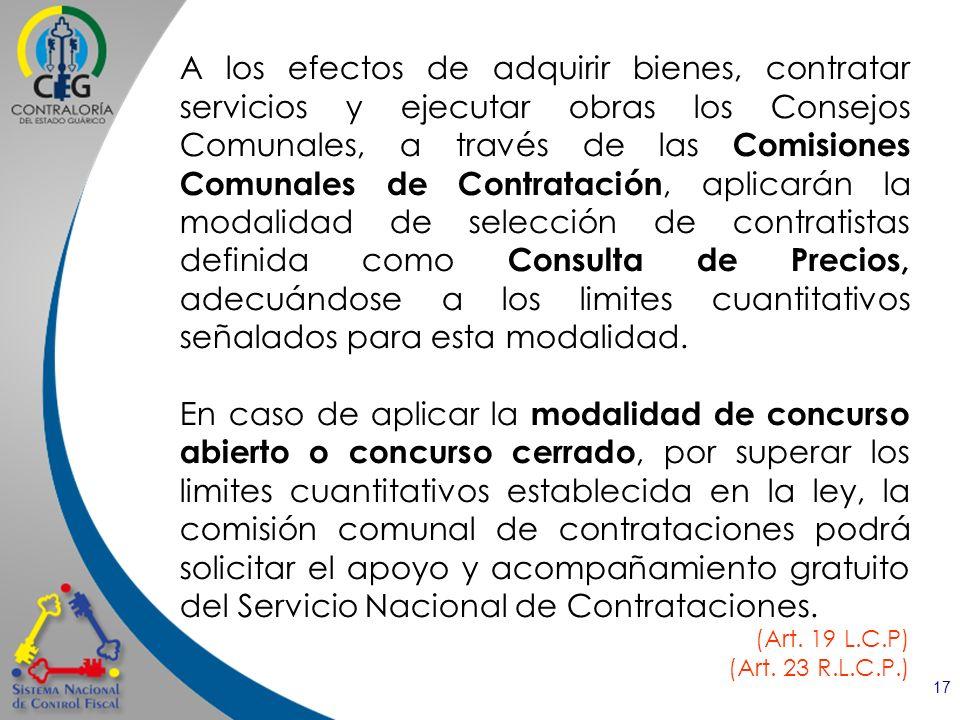 17 A los efectos de adquirir bienes, contratar servicios y ejecutar obras los Consejos Comunales, a través de las Comisiones Comunales de Contratación