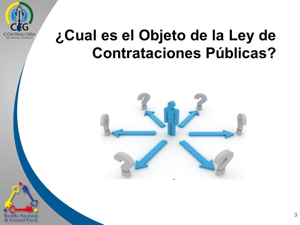 3 ¿Cual es el Objeto de la Ley de Contrataciones Públicas?