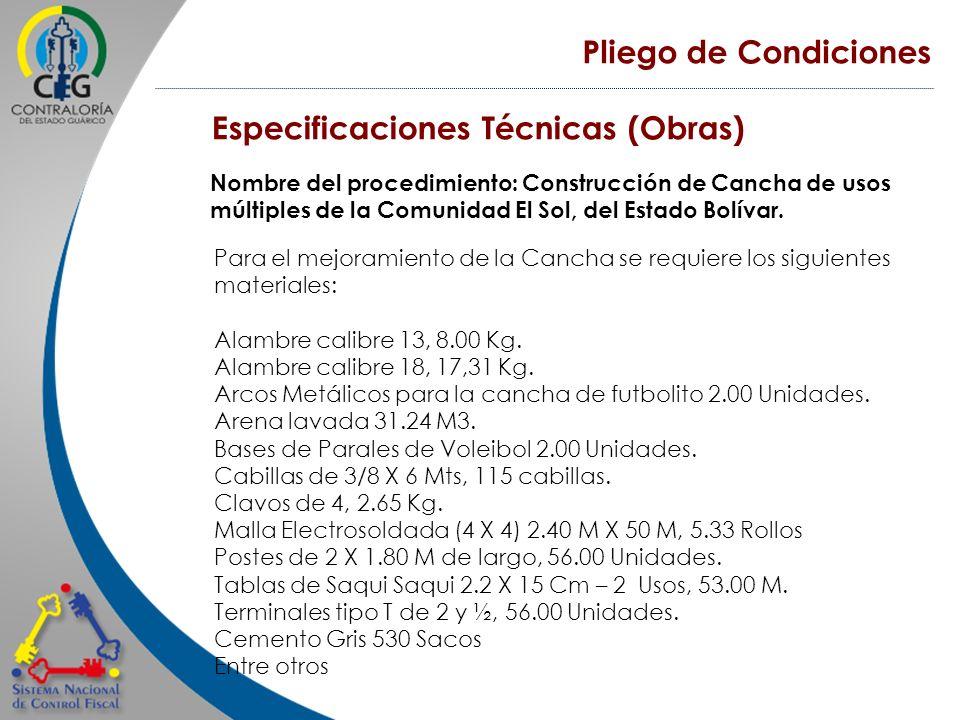 Pliego de Condiciones Especificaciones Técnicas (Obras) Nombre del procedimiento: Construcción de Cancha de usos múltiples de la Comunidad El Sol, del