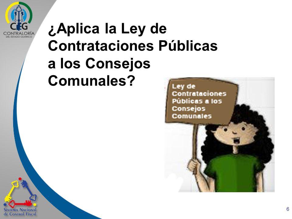 6 ¿Aplica la Ley de Contrataciones Públicas a los Consejos Comunales?