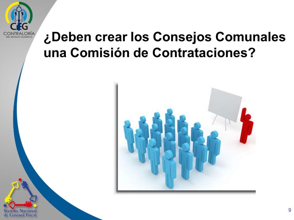 9 ¿Deben crear los Consejos Comunales una Comisión de Contrataciones?