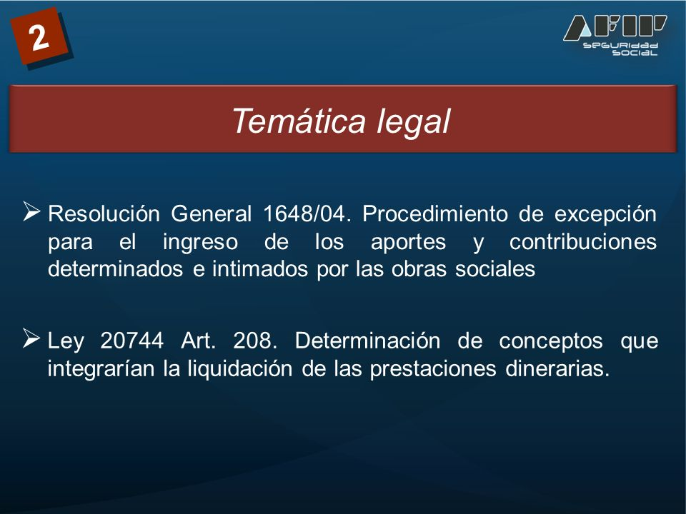 Temática legal 2 Resolución General 1648/04.