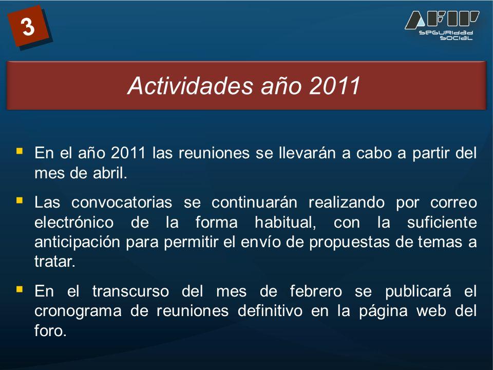 3 En el año 2011 las reuniones se llevarán a cabo a partir del mes de abril.