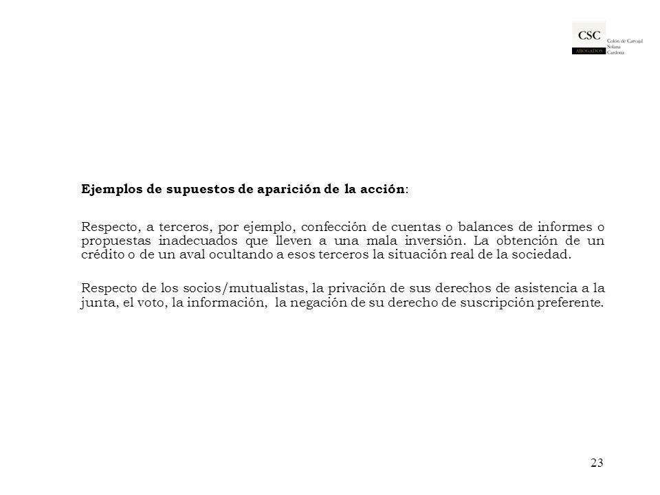 Ejemplos de supuestos de aparición de la acción : Respecto, a terceros, por ejemplo, confección de cuentas o balances de informes o propuestas inadecu