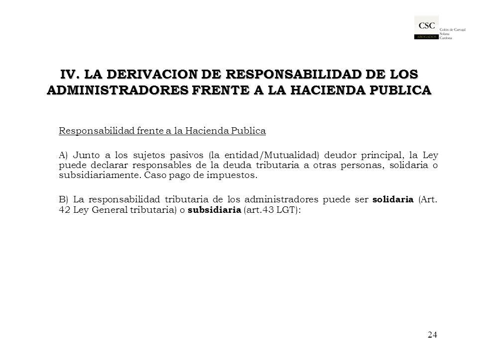 IV. LA DERIVACION DE RESPONSABILIDAD DE LOS ADMINISTRADORES FRENTE A LA HACIENDA PUBLICA Responsabilidad frente a la Hacienda Publica A) Junto a los s