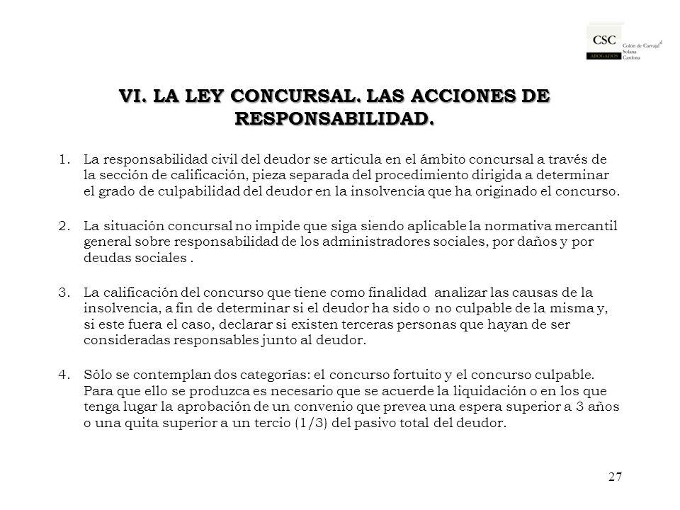 VI. LA LEY CONCURSAL. LAS ACCIONES DE RESPONSABILIDAD. 1.La responsabilidad civil del deudor se articula en el ámbito concursal a través de la sección