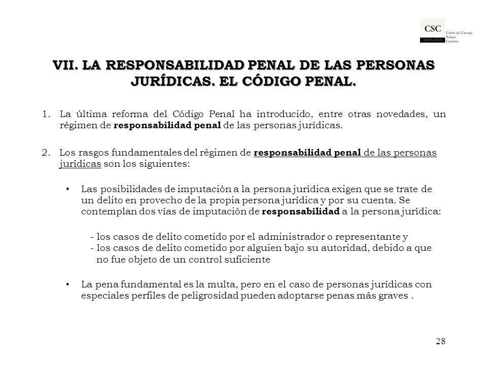 VII. LA RESPONSABILIDAD PENAL DE LAS PERSONAS JURÍDICAS. EL CÓDIGO PENAL. 1.La última reforma del Código Penal ha introducido, entre otras novedades,