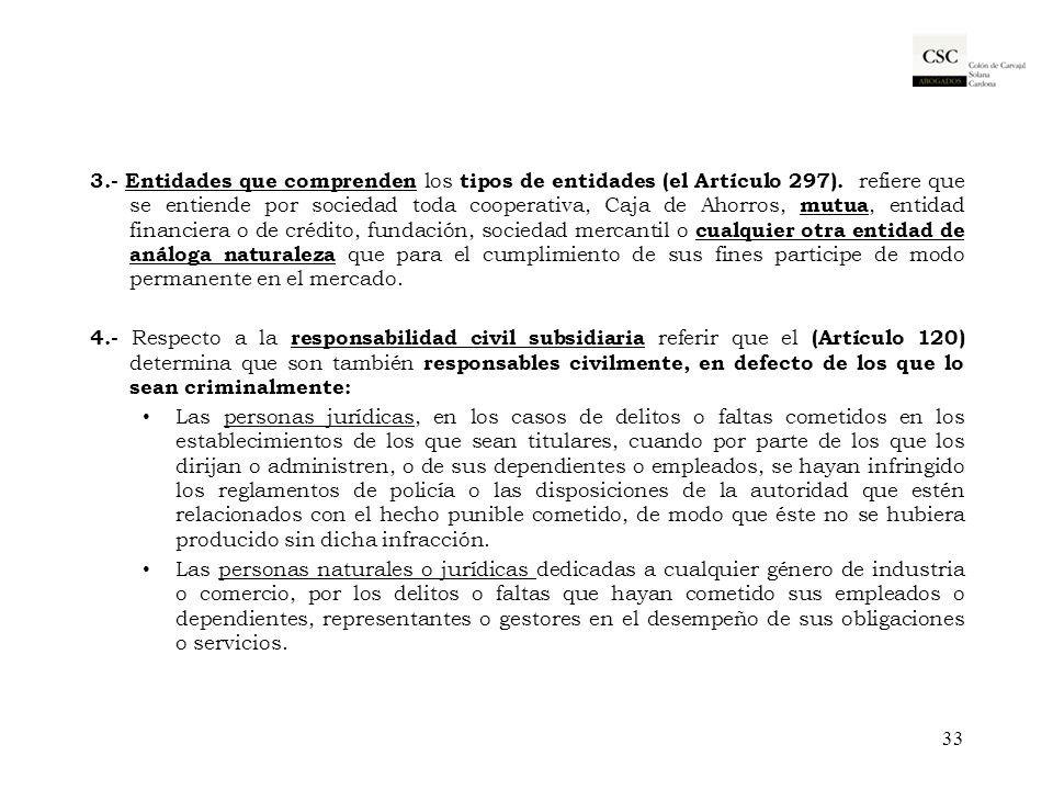 3.- Entidades que comprenden los tipos de entidades (el Artículo 297). refiere que se entiende por sociedad toda cooperativa, Caja de Ahorros, mutua,