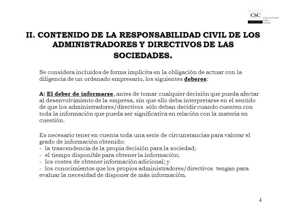 II. CONTENIDO DE LA RESPONSABILIDAD CIVIL DE LOS ADMINISTRADORES Y DIRECTIVOS DE LAS SOCIEDADES. Se considera incluidos de forma implícita en la oblig