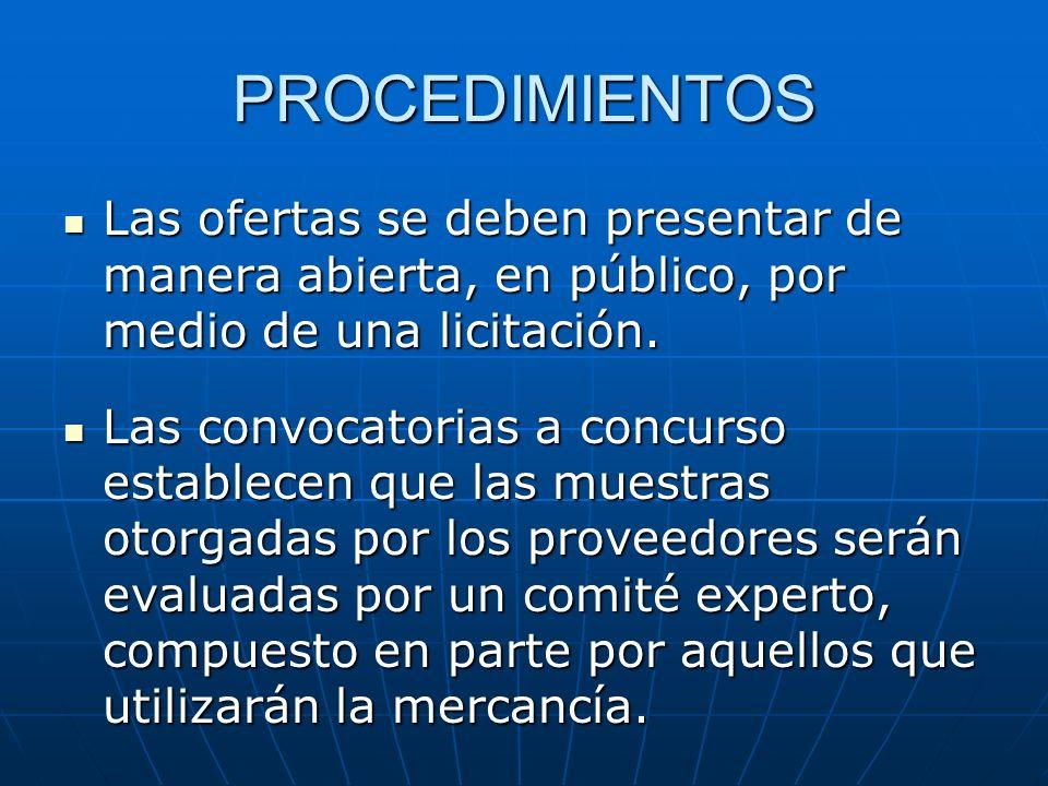 PROCEDIMIENTOS Las ofertas se deben presentar de manera abierta, en público, por medio de una licitación. Las ofertas se deben presentar de manera abi