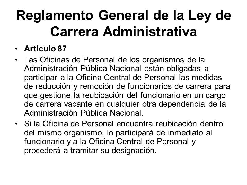 Reglamento General de la Ley de Carrera Administrativa Artículo 87 Las Oficinas de Personal de los organismos de la Administración Pública Nacional es