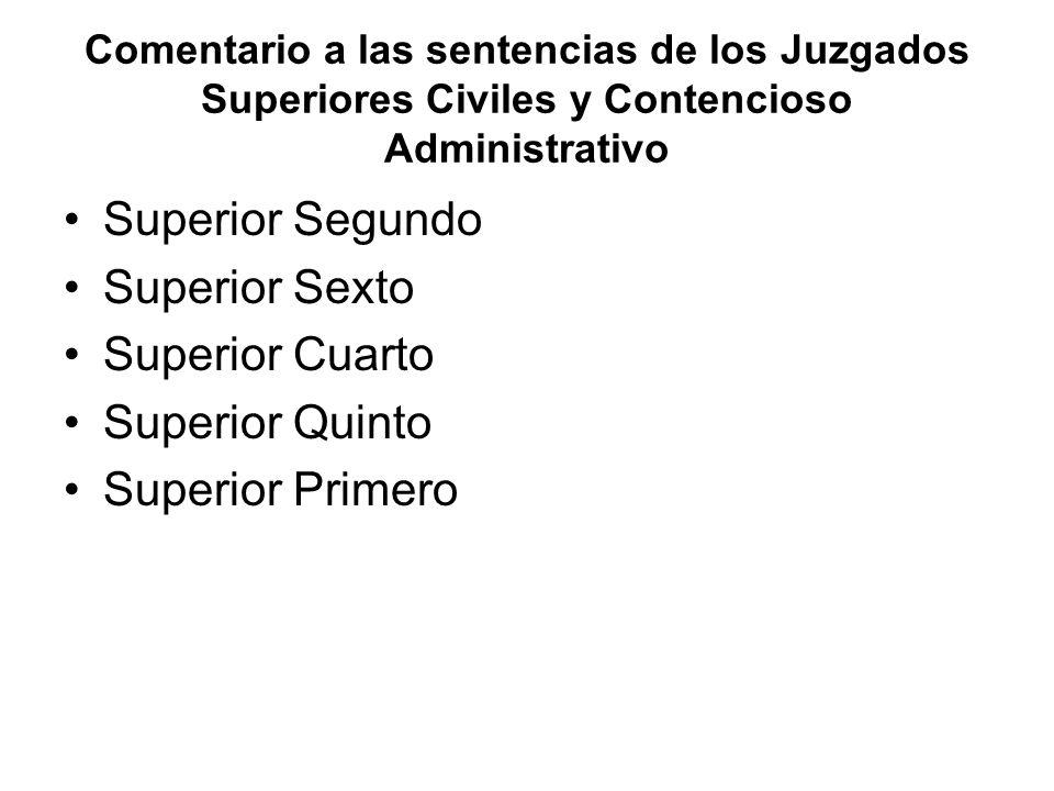 Comentario a las sentencias de los Juzgados Superiores Civiles y Contencioso Administrativo Superior Segundo Superior Sexto Superior Cuarto Superior Q