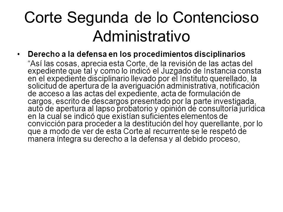 Corte Segunda de lo Contencioso Administrativo Derecho a la defensa en los procedimientos disciplinarios Así las cosas, aprecia esta Corte, de la revi